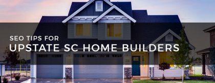 SEO Tips Custom Home Builder Seneca SC