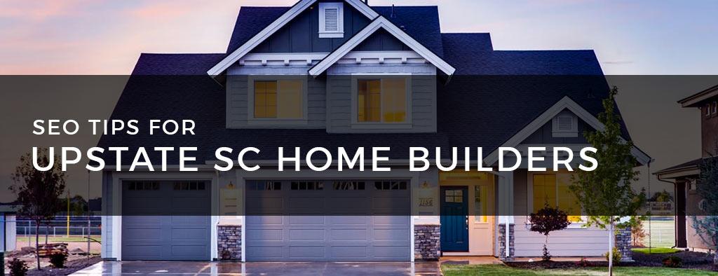 Seo Tips For Upstate Sc Home Builders Clemson Web Design